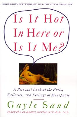 Image for Is It Hot in Here or Is It Me?: Personal Look at the Facts, Fallacies, and Feelings of Menopause, A