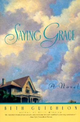 Saying Grace: A Novel, Gutcheon, Beth