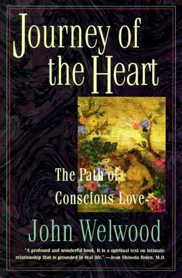 """Journey of the Heart: The Path of Conscious Love, """"Welwood, John"""""""