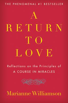 Image for A Return to Love: Reflections on the Principles of 'A Course in Miracles'