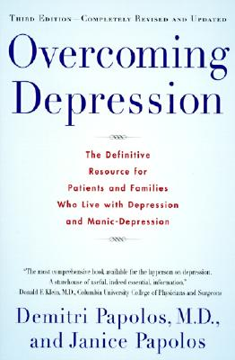 Overcoming Depression, 3rd edition, Demitri Papolos