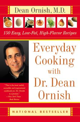 Image for Everyday Cooking with Dr. Dean Ornish: 150 Easy, Low-Fat, High-Flavor Recipes