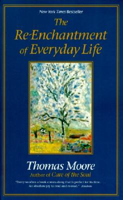 The Re-enchantment of Everyday Life, Thomas Moore