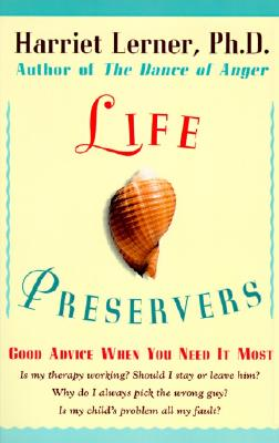 Life Preservers: Good Advice When You Need It Most, Lerner, Harriet