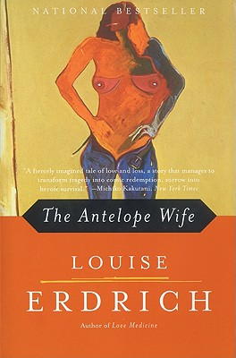 Antelope Wife, The, Erdrich, Louise