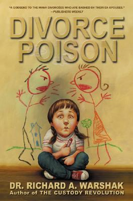 Image for Divorce Poison: Protecting the Parent-Child Bond from a Vindictive Ex