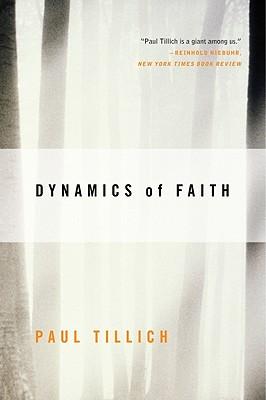 Image for Dynamics of Faith (Perennial Classics)