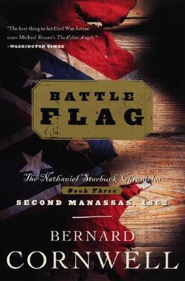 Battle Flag (The Starbuck Chronicles, Book 3), Bernard Cornwell