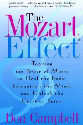Image for The Mozart Effect: Tapping the Power of Music to Heal the Body, Strengthen the Mind, and Unlock the Creative Spirit