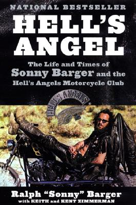 Image for HELL'S ANGEL : LIFE AND TIMES OF SONNY BARGER & THE HELL'S ANGELS MOTOR CLU WITH KEITH & KENT ZIMMERMAN