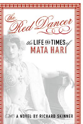 Image for The Red Dancer: The Life and Times of Mata Hari