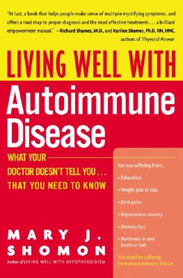 Image for Living Well with Autoimmune Disease: What Your Doctor Doesn't Tell You...That You Need to Know