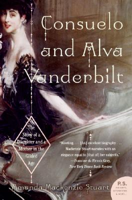 Image for Consuelo and Alva Vanderbilt: The Story of a Daughter and a Mother in the Gilded Age
