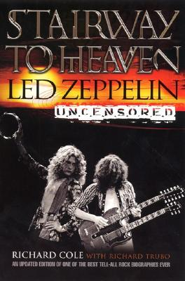 Stairway to Heaven: Led Zeppelin Uncensored, Cole, Richard