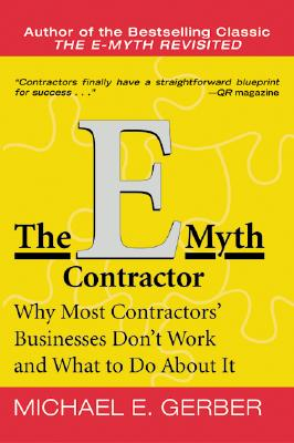 Image for The E-Myth Contractor: Why Most Contractors' Businesses Don't Work and What to Do About It