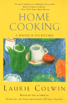 Image for Home Cooking: A Writer in the Kitchen