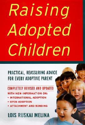 Image for Raising Adopted Children : Practical Reassuring Advice for Every Adoptive Parent