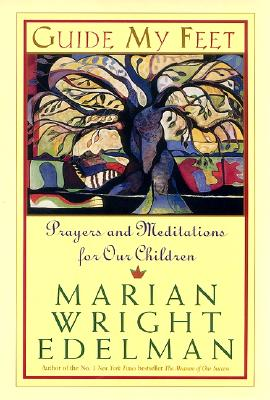 Guide My Feet: Prayers and Meditations for Our Children, Edelman, Marian Wright