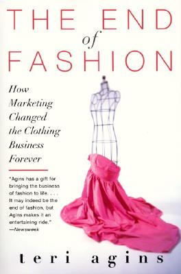 Image for The End of Fashion: How Marketing Changed the Clothing Business Forever