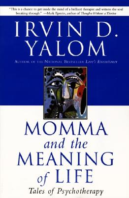 Image for MOMMA AND THE MEANING OF LIFE TALES OF PSYCHOTERAPY