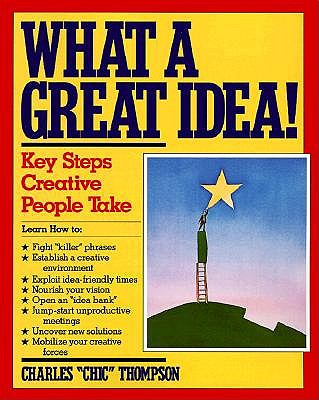 Image for What a Great Idea!: The Key Steps Creative People Take