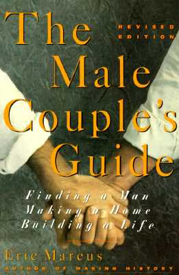 The Male Couple's Guide: Finding a Man, Making a Home, Building a Life, Marcus, Eric