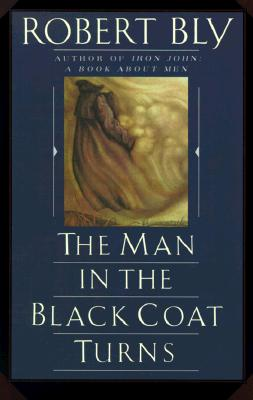MAN IN THE BLACK COAT TURNS, BLY, ROBERT