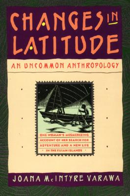 Image for Changes in Latitude: An Uncommon Anthropology
