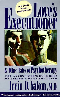 Image for Love's Executioner and Other Tales of Psychotherapy for Anyone Who's Ever Been on Either Side of the Couch