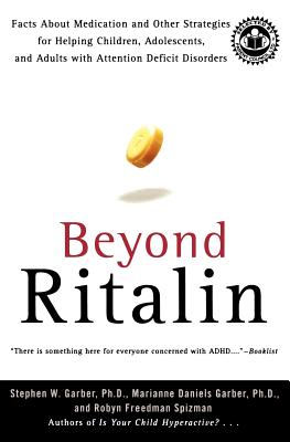 Image for Beyond Ritalin : Facts About Medication and Other Strategies for Helping Children, Adolescents, and Adults With Attention Deficit Disorders