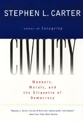 Image for Civility:  Manners, Morals, and Etiquette of Cemocracy