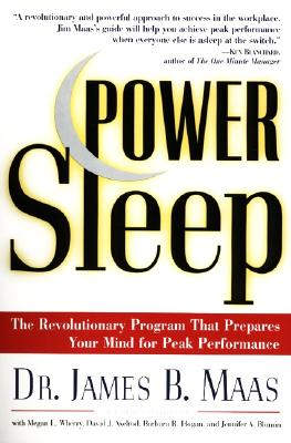 Power Sleep : The Revolutionary Program That Prepares Your Mind for Peak Performance, JAMES B. MAAS, MEGAN L. WHERRY