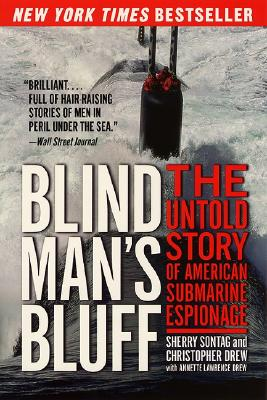 Blind Mans Bluff : The Untold Story of American Submarine Espionage, Sontag,Sherry/Drew,Christopher/Drew,Annette Lawrence