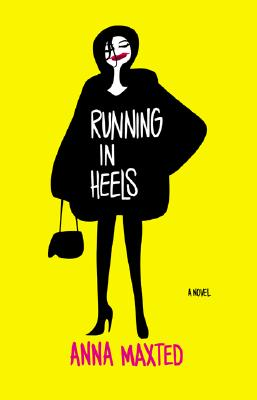 Running in Heels: A Novel, Maxted, Anna