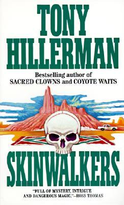 Skinwalkers (Joe Leaphorn/Jim Chee Novels), Hillerman, Tony