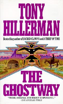 The Ghostway, TONY HILLERMAN