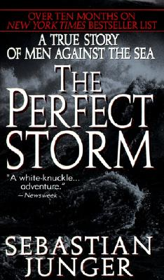 The Perfect Storm: A True Story of Men Against the Sea, Junger, Sebastian