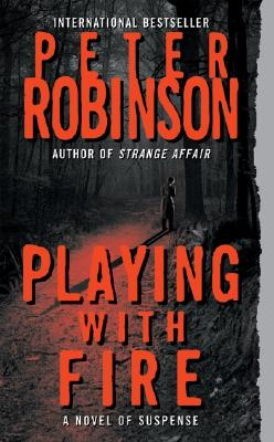 Playing with Fire (Inspector Banks Novels), Robinson, Peter