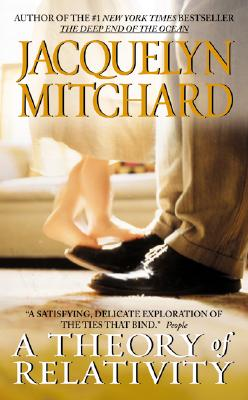 A Theory of Relativity, Mitchard, Jacquelyn