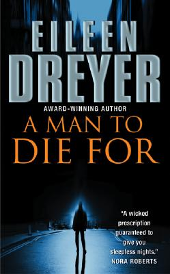 A Man to Die For, EILEEN DREYER