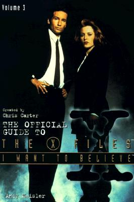 I Want to Believe (Official Guide to the X-Files), Andy Meisler