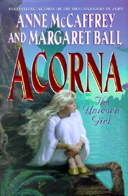 Acorna: The Unicorn Girl (Acorna (Paperback)), ANNE MCCAFFREY, MARGARET BALL