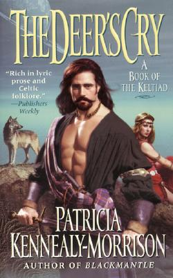 Deers Cry : A Book of the Keltiad, PATRICIA KENNEALY-MORRISON