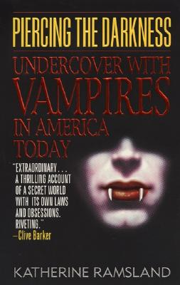 Image for PIERCING THE DARKNESS: UNDERCOVER WITH VAMPIRES IN AMERICA TODAY