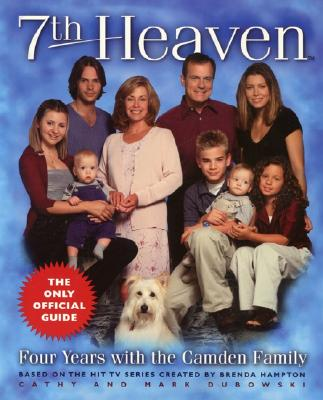 7th Heaven: Four Years With the Camden Family, Dubowski, Cathy;Dubowski, Mark;Hampton, Brenda