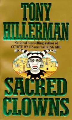 Sacred Clowns (Joe Leaphorn/Jim Chee Novels), TONY HILLERMAN