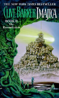 IMAJICA BOOK 2 - THE RECONCILIATION, BARKER, CLIVE