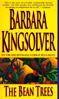 The Bean Trees: A Novel, Barbara Kingsolver