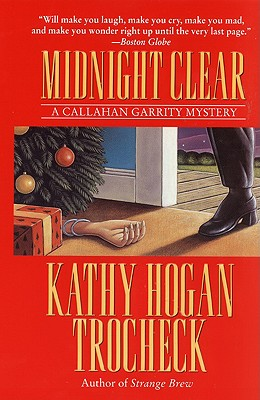 Midnight Clear: A Callahan Garrity Mystery (Callahan Garrity Mysteries (Paperback)), KATHY HOGAN TROCHECK