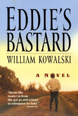 Eddie's Bastard: A Novel, Kowalski, William
